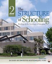 The Structure of Schooling : Readings in the Sociology of Education by Irenee...