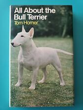All About the Bull Terrier by Tom Horner 1973