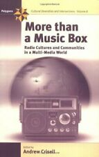 More Than a Music Box: Radio Cultures and Commu. Crisell, A..#