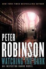 Watching the Dark: An Inspector Banks Novel (Inspector Banks Novels) Robinson,