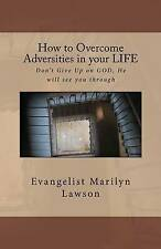 USED (LN) How to Overcome Adversities in your LIFE: With God All Things Are Poss