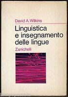 LINGUISTICA E INSEGNAMENTO DELLE LINGUE - WILKINS DAVID - ZANICHELLI 1973