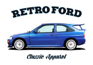 FORD ESCORT RS COSWORTH  t-shirt. RETRO FORD. CLASSIC CAR. OLD SKOOL. RALLY.