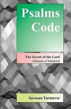 Psalms Code : The Secret of the Lord - Almanac of Mankind by Savasan...
