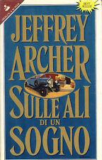 ARCHER JEFFREY - Sulle ali di un sogno - 1991 SENTIMENTALE STORICO 1 EDIZIONE