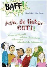 BAFF! Wissen - Ach, du lieber Gott von Volker Präkelt (2012, gebunden, Arena)