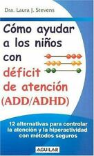 Cómo ayudar a los niños con ADD y ADHD (Spanish Edition)-ExLibrary