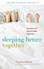 Sleeping Better Together: How the Latest Research Will Help You and a Loved O...