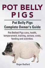 Pot Belly Pigs. Pot Belly Pigs Complete Owners Guide. Pot Bellied Pigs care, hea