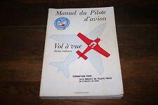 MANUEL DU PILOTE D'AVION VOL À VUE 4 ÈME EDITION CEPADUES-EDITIONS SFACT 1985