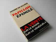 Papillon épinglé , La vérité sur le bagne Vénézuéla , G.De Villiers 1970  Livre