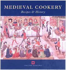 Medieval Cookery: Recipes and History (None)
