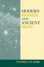 Modern Physics and Ancient Faith - Barr, Stephen M University of Notre Dame Pres