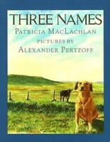 Three Names: By Patricia MacLachlan