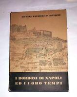 I Borboni di Napoli ed i loro tempi - a cura di Umberto Caldora - ESI 1964