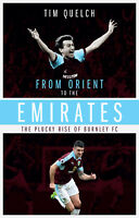 From Orient to the Emirates - The Plucky Rise of Burnley FC - The Clarets book