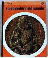I MAMMIFERI NEL MONDO - Natura [Libro]