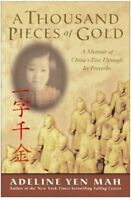 A Thousand Pieces of Gold: Growing Up Through Chinas Proverbs by Adeline Yen Ma