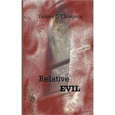 Relative Evil by Tammy D. Thhompson (2012, Paperback)
