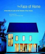 The Face of Home: A New Way to Look at the Outside of Your House-ExLibrary