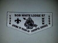 Boy Scout OA 87 Bob White 70th Anniversary 2006 White Lodge Flap