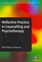 Reflective Practice in Counselling and Psychotherapy 9781844453603 | Brand New
