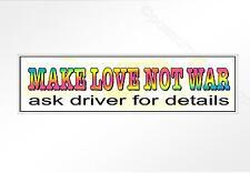 Funny car bumper sticker. MAKE LOVE NOT WAR Ask Driver for details 200 mm