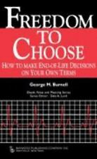 Freedom to Choose: How to Make End-of-Life Decisions on Your Own Terms (Death, V