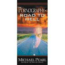 Pornography - Road to Hell by Michael Pearl (2001, Stapled) NEW!