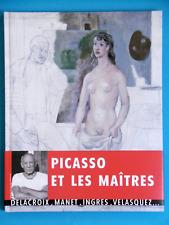 PICASSO ET LES MAÎTRES Delacroix Manet Ingres Velasquez Chalumeau DORA MAAR