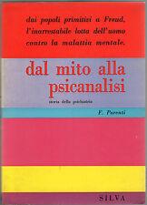 Francesco Parenti DAL MITO ALLA PSICANALISI STORIA DELLA PSICHIATRIA Silva 1963