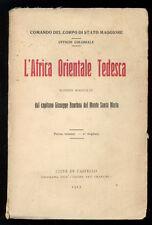 BOURBON DEL MONTE SANTA MARIA GIUSEPPE L'AFRICA ORIENTALE TEDESCA 1913 I° VOLUME