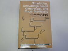 Simulation Knowledge Based Computing and Fuzzy Statistics HBDJ 1987