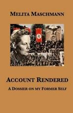 Account Rendered : A Dossier on My Former Self by Melita Maschmann (2016, Paperb