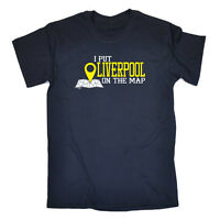 Funny Novelty T-Shirt Mens tee TShirt - Liverpool I Put On The Map