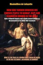 How God Yahweh Ordered His Chosen People to Kidnap, Rape and Slaughter Women...
