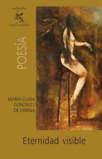 Eternidad Visible by María Clara De Urbina (2011, Paperback)