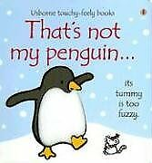 Thats Not My Penguin (Touchy-Feely Board Books)
