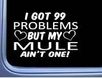"Mule Decal 99 Problems L996 8"" Sticker Car Window harness saddle hitch"