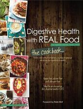 Digestive Health with REAL Food : 100+ Anti-Inflammatory, Nutrient-dense...