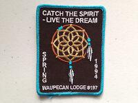 WAUPECAN OA LODGE 197 SCOUT SERVICE PATCH GMY STITCH SPRING 1994 CATCH SPIRIT