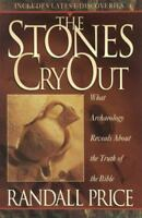 Stones Cry Out : New Archeological Discoveries of the Bible by Price, Randall