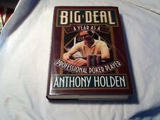 Big Deal : A Year As a Professional Poker Player by Anthony Holden (1990, Hardco