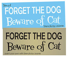 Pet Animal STENCIL Forget Dog Beware Cat Family Home Funny Decor Signs U paint