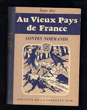"""LIVRE ENFANTS : AU VIEUX PAYS DE FRANCE """"Contes Normands"""" 1947"""