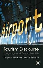 Tourism Discourse: Language and Global Mobility, Jaworski, Adam, Thurlow, Crispi