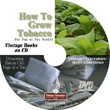 How To Grow Tobacco For Yourself or Profit { 7 Vintage Books ~  } on DVD