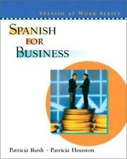 Spanish for Business by Patricia Rush and Patricia Houston (2002, Paperback)