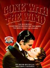 Gone With the Wind: The Definitive Illustrated History of the Book, the Movie a
