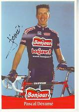 CYCLISME carte cycliste PASCAL DERAME équipe BONJOUR 2001 signée